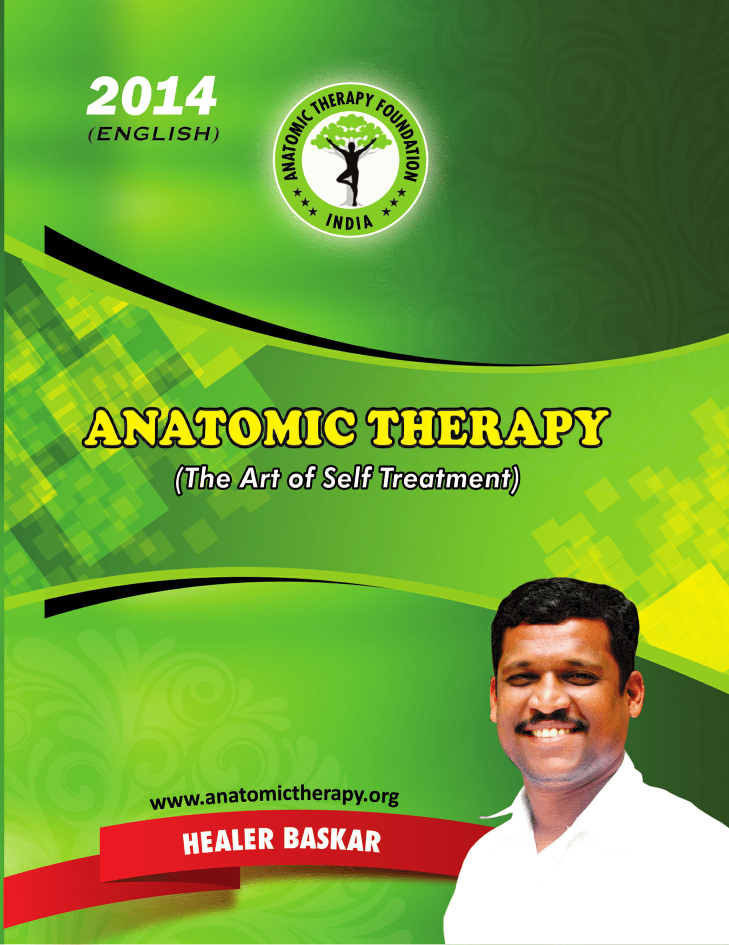 Anatomic Therapy - The Art of Self Treatment | Healer Baskar